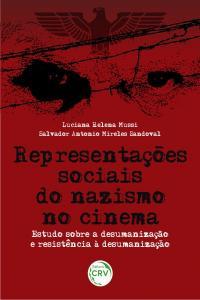 REPRESENTAÇÕES SOCIAIS DO NAZISMO NO CINEMA:<br>Estudo sobre a desumanização e resistência à desumanização