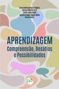 APRENDIZAGEM: <br>compreensão, desafios e possibilidades