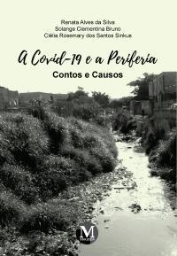 A COVID-19 E A PERIFERIA – CONTOS E CAUSOS