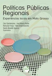 POLÍTICAS PÚBLICAS REGIONAIS: <br>experiências locais em Mato Grosso