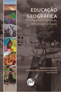 EDUCAÇÃO GEOGRÁFICA: <br>Formação de Professores, Metodologias e Ensino