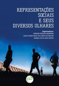 REPRESENTAÇÕES SOCIAIS E SEUS DIVERSOS OLHARES <br>Volume 1
