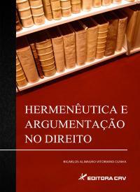 HERMENÊUTICA E ARGUMENTAÇÃO NO DIREITO
