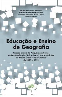 EDUCAÇÃO E ENSINO DE GEOGRAFIA: <br> ancores iniciais da pesquisa nos cursos de pós-graduação (stricto sensu) nas instituições de ensino superior paranaenses de 2005 a 2015