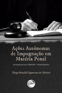 AÇÕES AUTÔNOMAS DE IMPUGNAÇÃO EM MATÉRIA PENAL