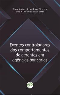 EVENTOS CONTROLADORES DOS COMPORTAMENTOS DE GERENTES EM AGÊNCIAS BANCÁRIAS