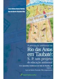 A PERCEPÇÃO AMBIENTAL DO RIO DAS ANTAS EM TAUBATÉ:<br> S. P. um projeto de educação ambiental