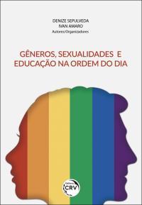 GÊNEROS, SEXUALIDADES E EDUCAÇÃO NA ORDEM DO DIA