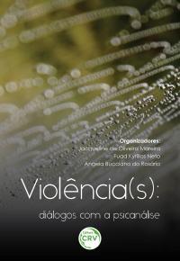 VIOLÊNCIA(S):<br>diálogos com a psicanálise