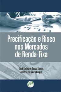 PRECIFICAÇÃO E RISCO NOS MERCADOS DE RENDA-FIXA