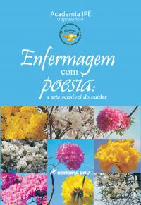 ENFERMAGEM COM POESIA: a arte sensível do cuidar