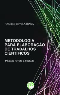 METODOLOGIA PARA ELABORAÇÃO DE TRABALHOS CIENTÍFICOS<br>2ª Edição Revista e Ampliada