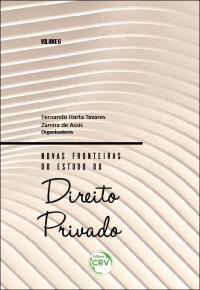NOVAS FRONTEIRAS DO ESTUDO DO DIREITO PRIVADO - Volume 6