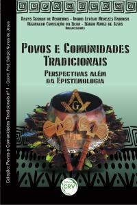 POVOS E COMUNIDADES TRADICIONAIS:<br>perspectivas além da epistemologia<br>Coleção: Povos e Comunidades Tradicionais nº 1