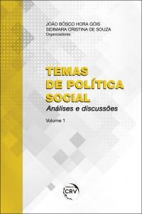 TEMAS DE POLÍTICA SOCIAL: <br> análises e discussões <br>Volume 1