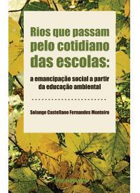 RIOS QUE PASSAM PELO COTIDIANO DAS ESCOLAS:<BR> tensões e emancipação social a partir da Educação ambiental