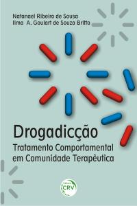 DROGADICÇÃO: <br>tratamento comportamental em comunidade terapêutica