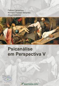 PSICANÁLISE EM PERSPECTIVA V:<BR>novos estudos em história e epistemologia da psicanálise