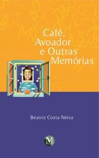 CAFÉ, AVOADOR E OUTRAS MEMÓRIAS
