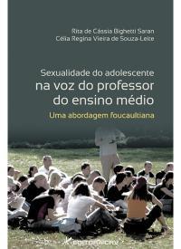 SEXUALIDADE DO ADOLESCENTE NA VOZ DO PROFESSOR DO ENSINO MÉDIO:<br>uma abordagem foucaultiana