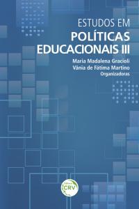 ESTUDOS EM POLÍTICAS EDUCACIONAIS III