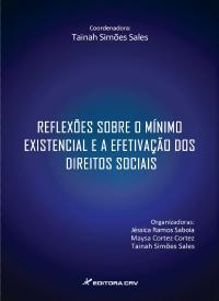 REFLEXÕES SOBRE O MÍNIMO EXISTENCIAL E A EFETIVAÇÃO DE DIREITOS SOCIAIS