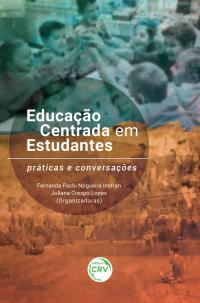 EDUCAÇÃO CENTRADA EM ESTUDANTES:<br> práticas e conversações