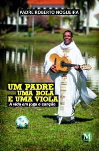 UM PADRE, UMA BOLA E UMA VIOLA:<br>a vida em jogo e canção