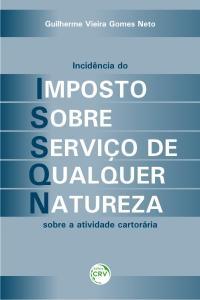 INCIDÊNCIA DO IMPOSTO SOBRE SERVIÇO DE QUALQUER NATUREZA SOBRE A ATIVIDADE CARTORÁRIA