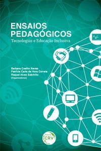 ENSAIOS PEDAGÓGICOS:<br>tecnologias e educação inclusiva – Volume 1