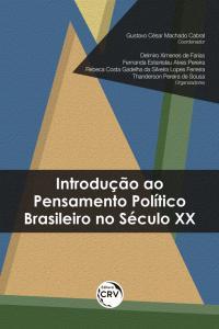 INTRODUÇÃO AO PENSAMENTO POLÍTICO BRASILEIRO NO SÉCULO XX