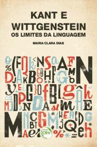 KANT E WITTGENSTEIN:<br> os limites da linguagem