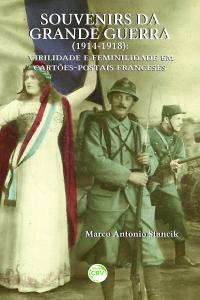 SOUVENIRS DA GRANDE GUERRA (1914-1918):<br> virilidade e feminilidade em cartões-postais franceses