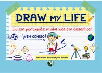 DRAW MY LIFE  <br> ou em português: minha vida em desenhos!