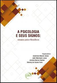 A PSICOLOGIA E SEUS SIGNOS:<br>ensaios psico-flosófcos