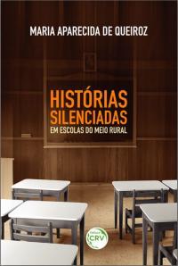 HISTÓRIAS SILENCIADAS EM ESCOLAS DO MEIO RURAL
