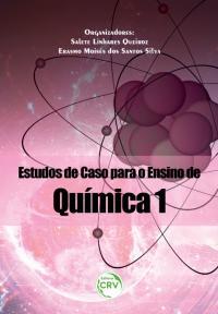 ESTUDOS DE CASO PARA O ENSINO DE QUÍMICA 1