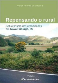 REPENSANDO O RURAL SOB O PRISMA DAS URBANIDADES, EM NOVA FRIBURGO, RJ