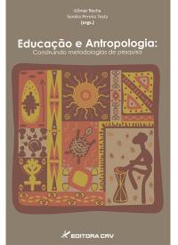 EDUCAÇÃO E ANTROPOLOGIA:<br>construindo metodologias de pesquisa