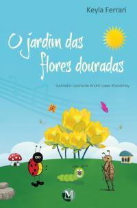 O JARDIM DAS FLORES DOURADAS