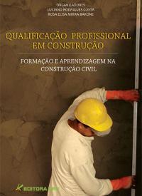 QUALIFICAÇÃO PROFISSIONAL EM CONSTRUÇÃO: formação e aprendizagem na construção civil
