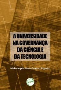 A UNIVERSIDADE NA GOVERNANÇA DA CIÊNCIA E DA TECNOLOGIA