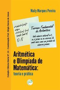 ARITMÉTICA E OLIMPÍADA DE MATEMÁTICA: <br>teoria e prática<br>COLEÇÃO CIÊNCIAS ABERTA, N° 13