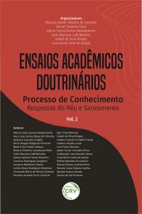 ENSAIOS ACADÊMICOS DOUTRINÁRIOS. PROCESSO DE CONHECIMENTO – RESPOSTAS DO RÉU E SANEAMENTO  <br>Coleção Ensaios acadêmicos doutrinários - Volume 2