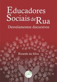 EDUCADORES SOCIAIS DE RUA: <br>desvelamentos discursivos