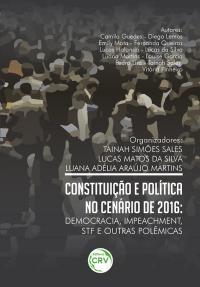 CONSTITUIÇÃO E POLÍTICA NO CENÁRIO DE 2016:<br> democracia, impeachment, STF e outras polêmicas
