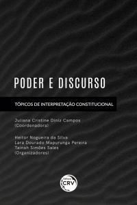 PODER E DISCURSO: <br>Tópicos de Interpretação Constitucional