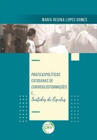 PRATICASPOLÍTICAS COTIDIANAS DE CURRICULOSFORMAÇÕES E... SENTIDOS DE ESCOLAS