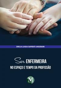 SER ENFERMEIRA NO ESPAÇO E TEMPO DA PROFISSÃO