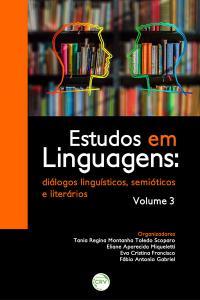 ESTUDO EM LINGUAGENS:<br> diálogos linguísticos, semióticos e literários